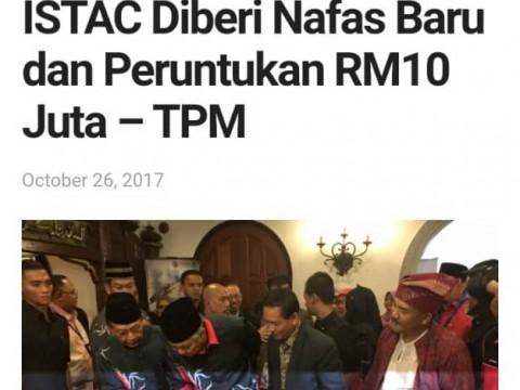 ISTAC Diberi Nafas Baru dan Peruntukan RM10 Juta – TPM