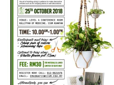 INVITATION TO ATTEND MACRAME WORKSHOP 2018 organised by Department of BMS, Kulliyyah of Medicine