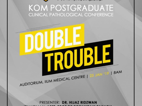 """Double Trouble"" - KOM CPC by Dept. of Psychiatry"