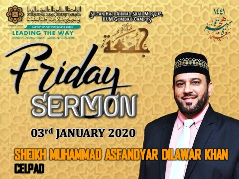 KHATIB THIS WEEK – 03rd JANUARY 2020 (FRIDAY) SULTAN HAJI AHMAD SHAH MOSQUE, IIUM GOMBAK CAMPUS