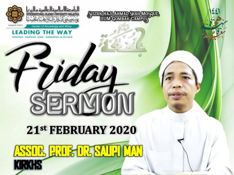 KHATIB THIS WEEK – 21st FEBRUARY 2020 (FRIDAY) SULTAN HAJI AHMAD SHAH MOSQUE, IIUM GOMBAK CAMPUS