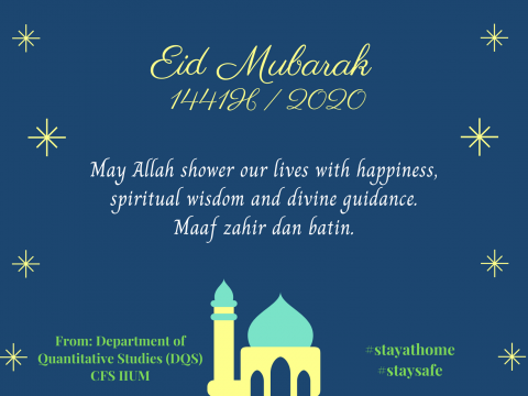 Eidul Fitri Greeting from Department of Quantitative Studies CFS