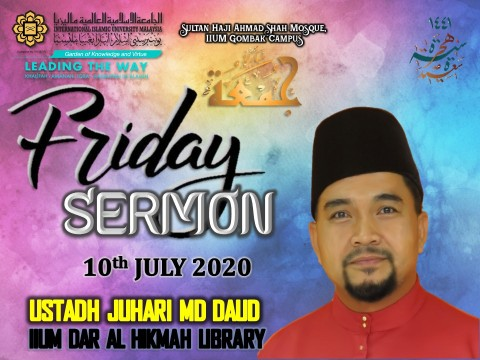 KHATIB THIS WEEK – 10th JULY 2020 (FRIDAY) SULTAN HAJI AHMAD SHAH MOSQUE, IIUM GOMBAK CAMPUS