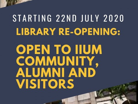 Library Re-Opening: Open to IIUM Community, Alumni and Visitors