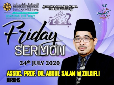KHATIB THIS WEEK – 24th JULY 2020 (FRIDAY) SULTAN HAJI AHMAD SHAH MOSQUE, IIUM GOMBAK CAMPUS