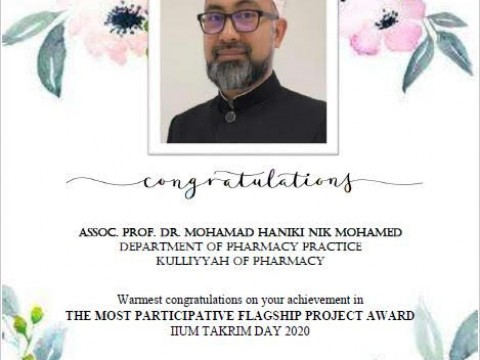 HEARTFELT CONGRATULATIONS TO ASSOC. PROF. DR. MOHAMAD HANIKI NIK MOHAMED FOR THE MOST PARTICIPATIVE FLAGSHIP PROJECT AWARD RECEIVED IN IIUM TAKRIM DAY 2020