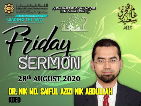 KHATIB THIS WEEK – 28th AUGUST 2020 (FRIDAY) SULTAN HAJI AHMAD SHAH MOSQUE, IIUM GOMBAK CAMPUS