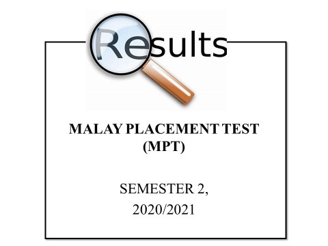 AMENDMENT OF THE ANNOUNCEMENT ON RESULT FOR MALAY PLACEMENT TEST (MPT), SEMESTER 2, 2020/2021