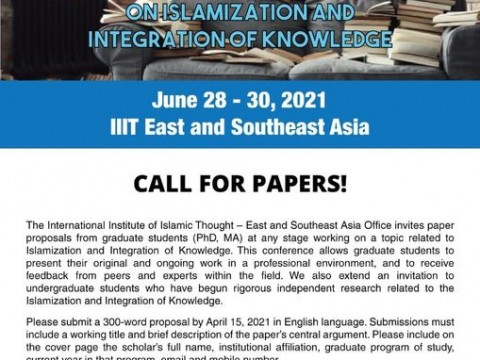 Call for Papers Graduate Student Conference on Islamization and Integration of Knowledge: June 28 - 30, 2021