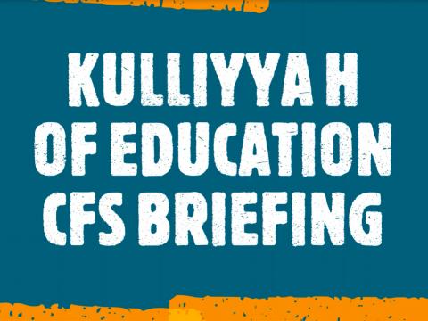 KULIYYAH OF EDUCATION CFS BRIEFING