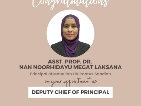 CONGRATULATIONS - ASST. PROF. DR. NAN NOORHIDAYU MEGAT LAKSANA AS THE DEPUTY CHIEF OF PRINCIPALS