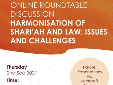 INTENSIFYING THE DISCOURSE ON THE METHODOLOGY AND IMPLEMENTATION OF HARMONISATION OF SHARI'AH AND LAW