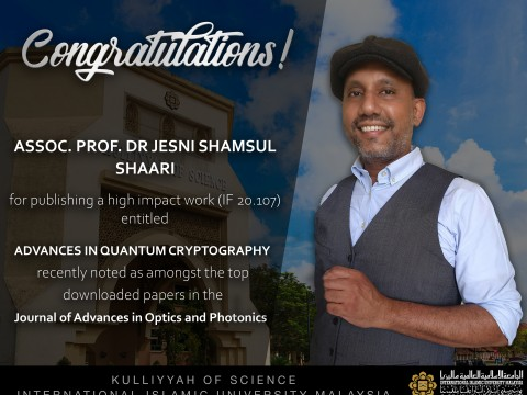 Congratulations to Assoc. Prof. Dr Jesni Shamsul Shaari for publishing a high impact work entitled Advanced in Quantum Cryptography