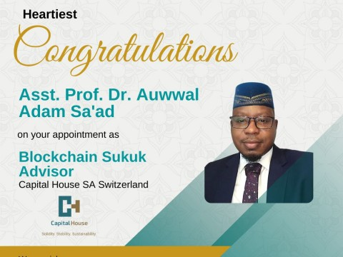 Sep 2021-Congratulations Asst. Prof. Dr. Auwal Adam on the Appointment as Block Chain Suck Advisor for Capital House SA Switzerland