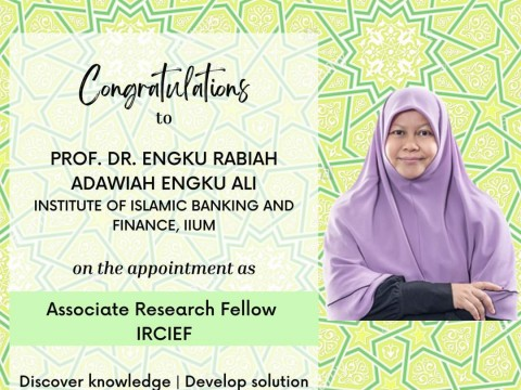 Oct 2021-Congratulations to Prof. Dr. Engku Rabiah Adawiah on the Renewal of Appointment as Associate research Fellow IRCEIF
