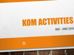 KOM Activities May - Jun 2019