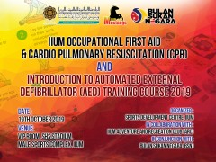 IIUM Occupational First Aid & Cardio Pulmonary Resuscitation (CPR) and Introduction to Automated External Defibrillator (AED) Training Course 2019