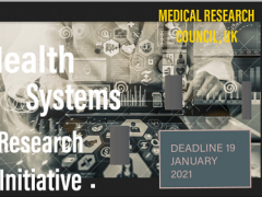 (DEADLINE: 19 JANUARY 2021) NOTICE OF OPENING OF HEALTH SYSTEMS RESEARCH INITIATIVE, MEDICAL RESEARCH COUNCIL (MRC) UNITED KINGDOM RESEARCH GRANT APPLICATION