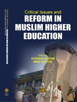 Critical Issues and Reform in Muslim Higher Education
