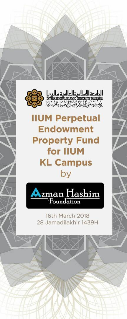 THE LAUNCHING OF IIUM PROPERTY ENDOWMENT FUND FOR ISTAC BY AZMAN HASHIM FOUNDATION