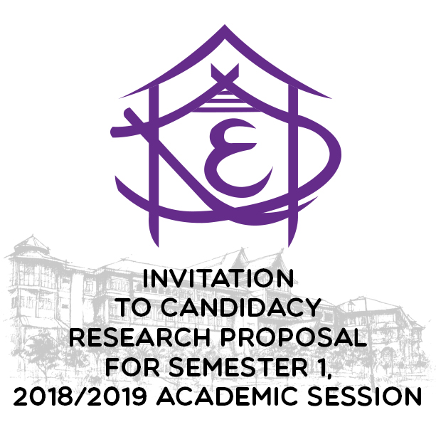 INVITATION TO CANDIDACY RESEARCH PROPOSAL FOR SEMESTER 1, 2018/2019 ACADEMIC SESSION