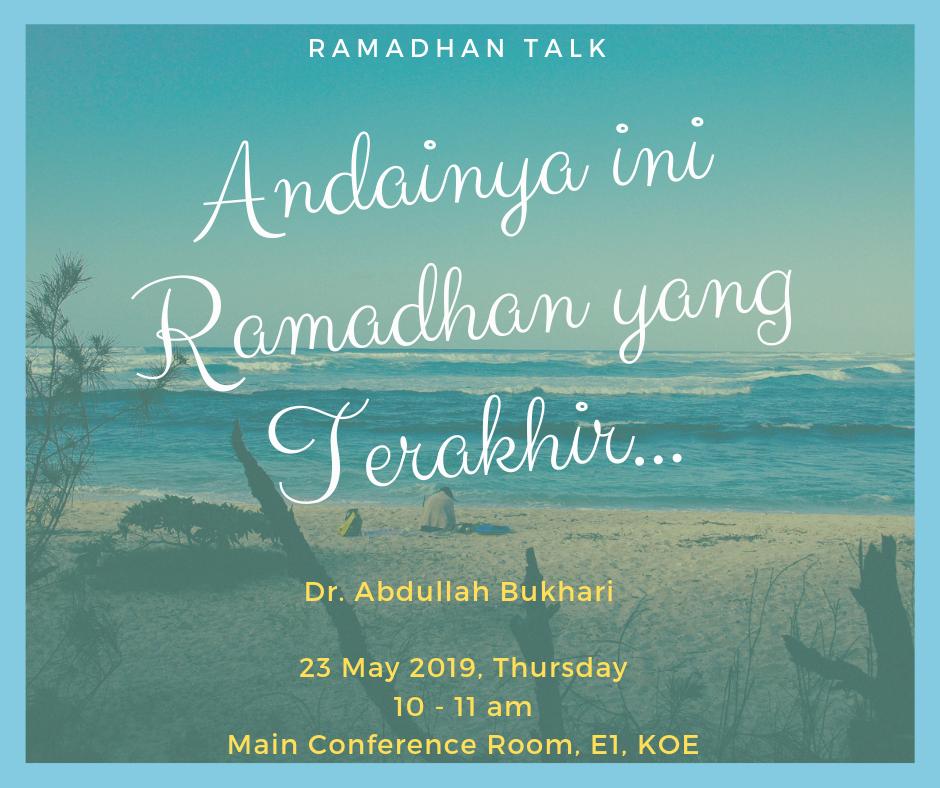 """RAMADHAN TALK 2: """"Andainya ini Ramadhan yang terakhir"""""""