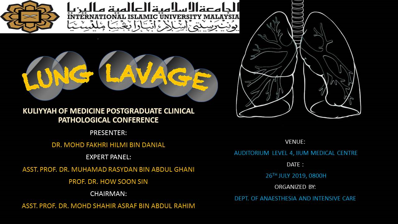 """Lung Lavage"" - KOM CPC by Dept. of Anaesthesiology (26 July 2019/Friday) at Auditorium IIUMMC"