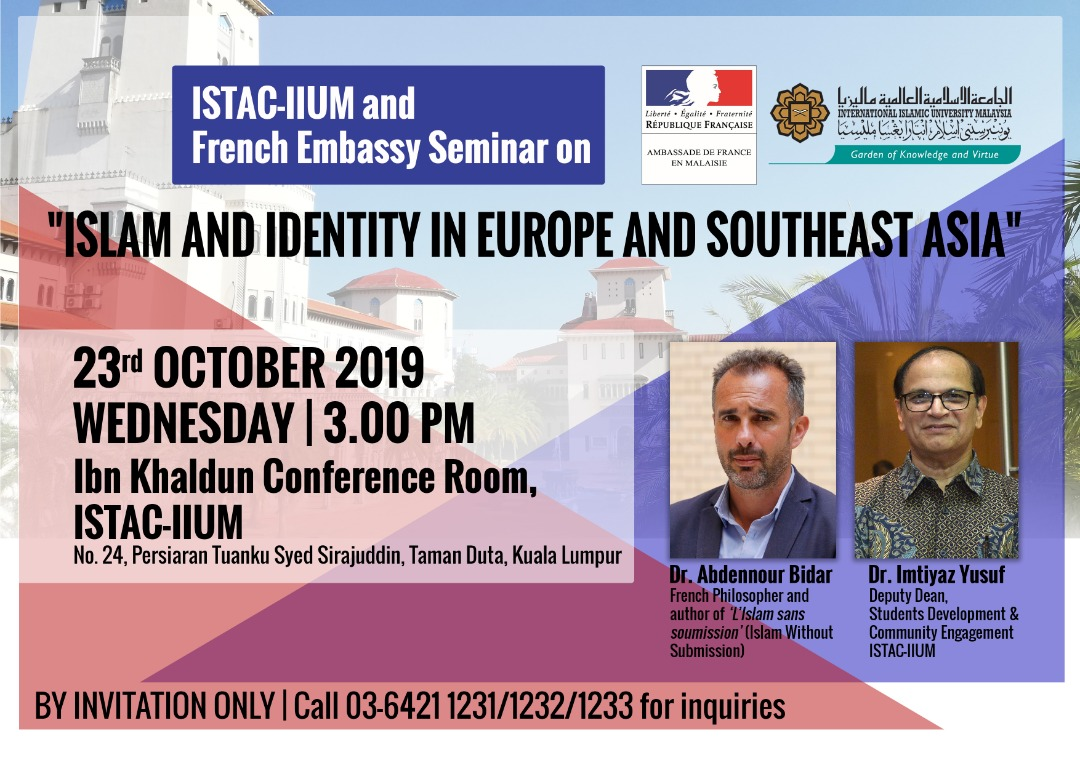 """ISTAC-IIUM & FRENCH EMBASSY SEMINAR ON:""""ISLAM & IDENTITY IN EUROPE & SOUTHEAST ASIA"""""""
