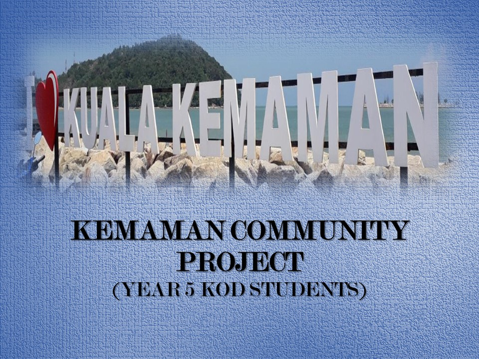 Kemaman Community Project: Year 5 KOD students