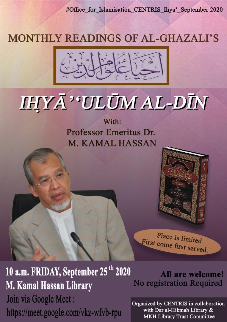 MONTHLY READINGS OF IḤYĀ''ULŪM AL-DĪN with PROF. EMERITUS DR. M. KAMAL HASSAN