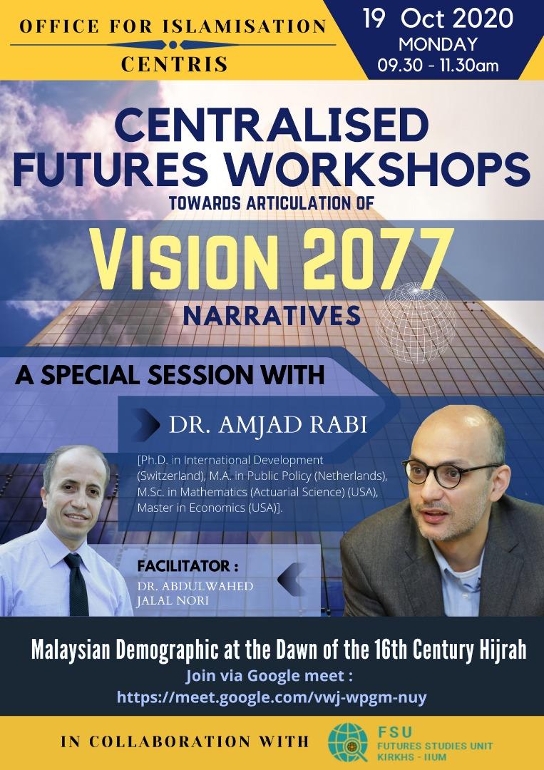 CENTRALISED FUTURES WORKSHOPS TOWARDS ARTICULATION OF VISION 2077