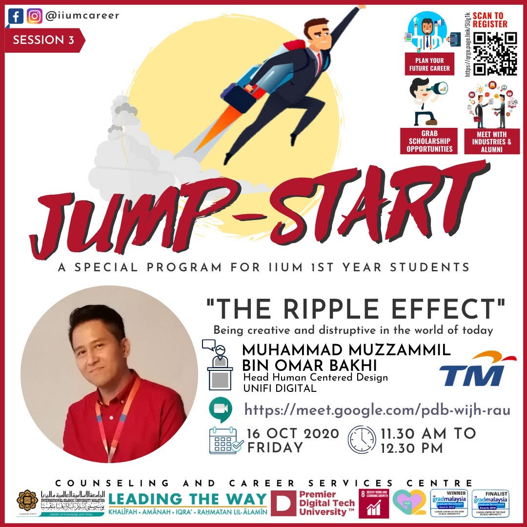 """IIUM JUMP START PROGRAMME 2020 - SESSION 3 : THE RIPPLE EFFECT (BEING CREATIVE AND DISRUPTIVE IN THE WORLD OF TODAY"""""""