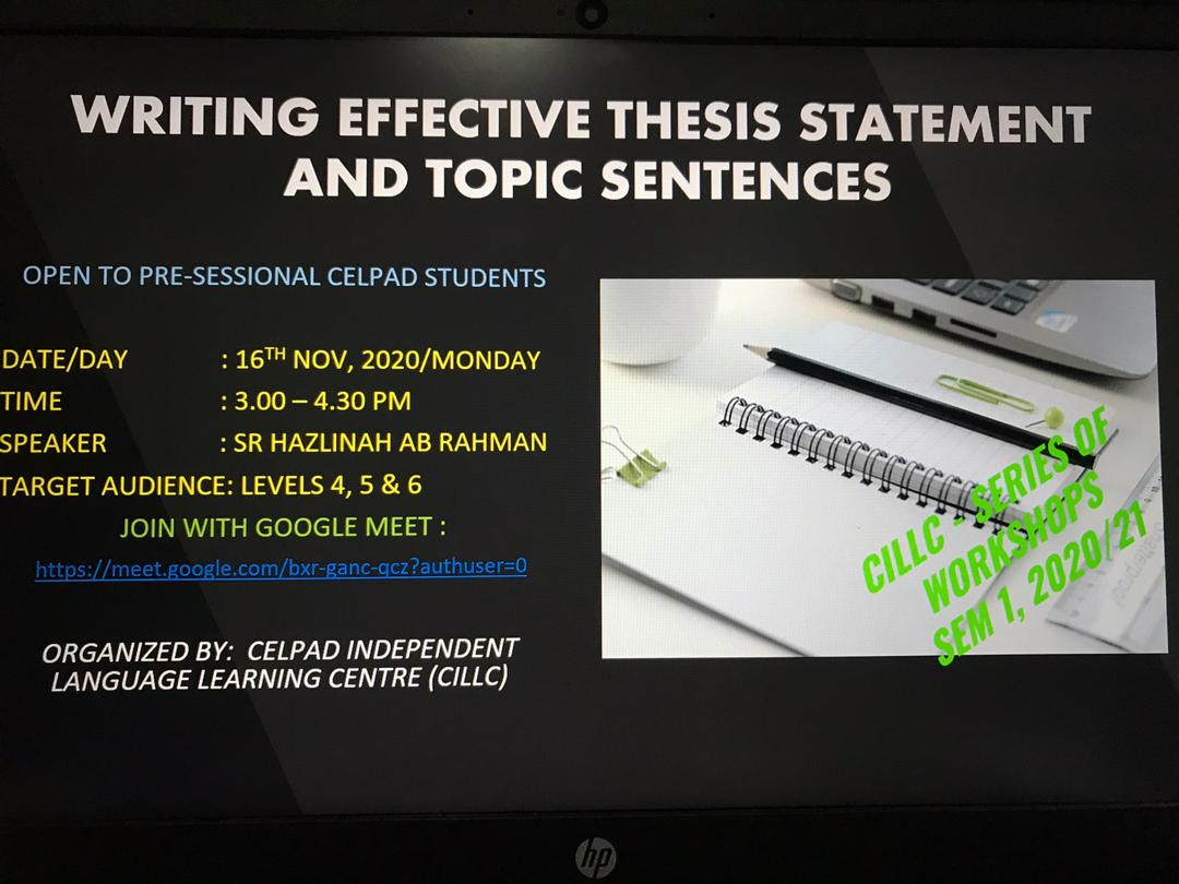 CILLC WORKSHOP : WRITING EFFECTIVE THESIS STATEMENT & TOPIC SENTENCES