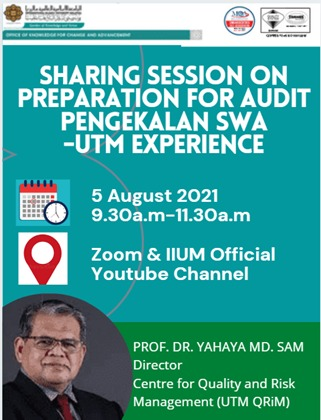 Sharing Session on Preparation for Audit Pengekalan SWA - UTM Experience by Prof. Dr. Yahaya Md. Sam, Director UTM QRiM