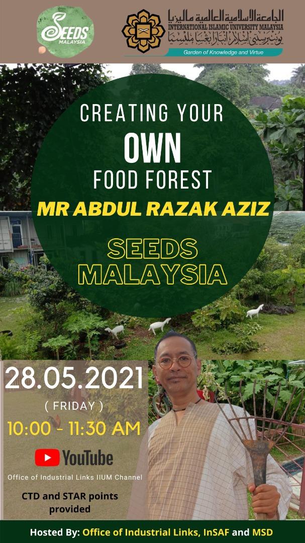 IIUM Industrial Webinar 2021 - Creating Your Natural Food Forest