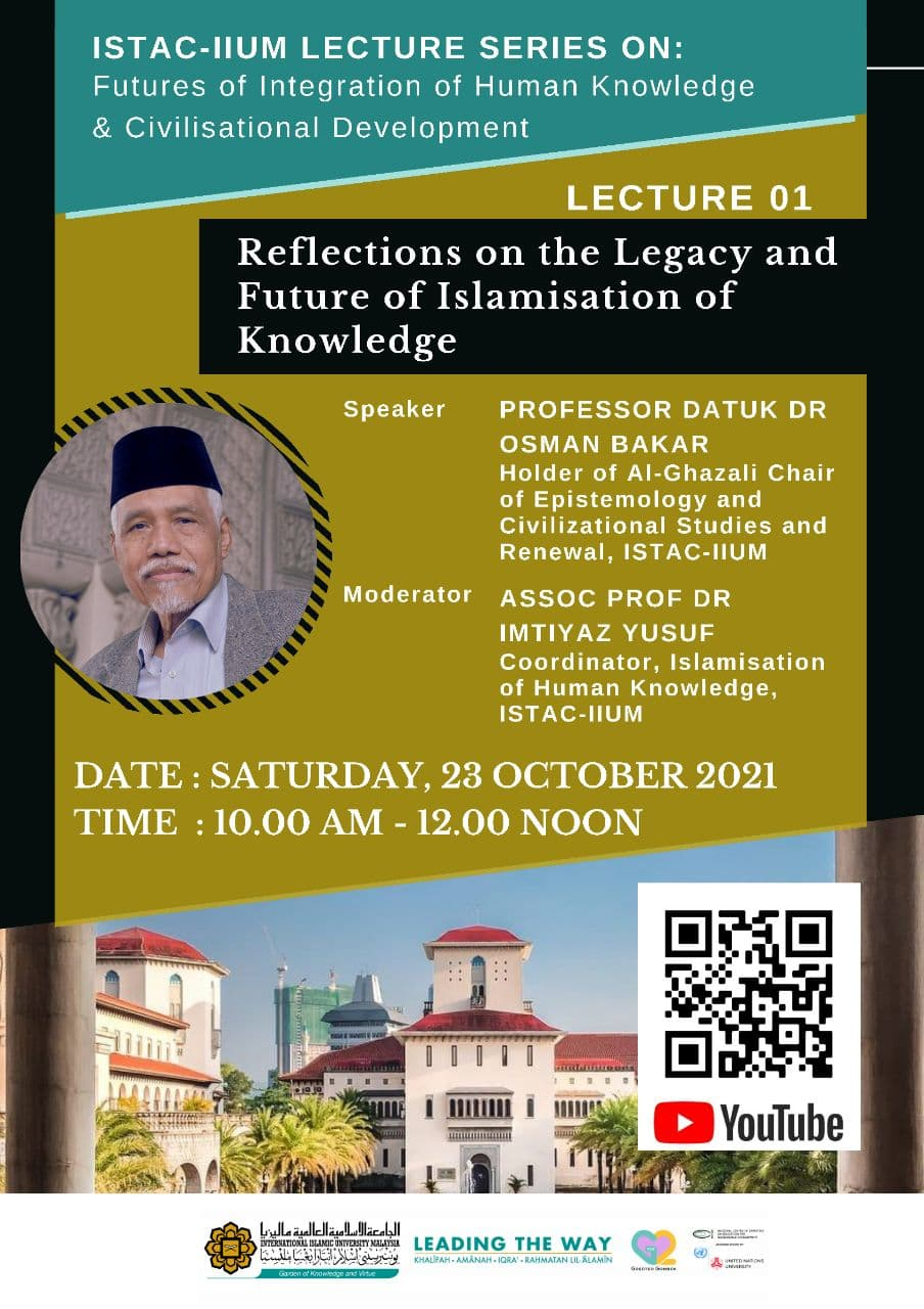 ISTAC-IIUM LECTURE SERIES ON FUTURE OF ISLAMISATION AND INTEGRATION OF KNOWLEDGE