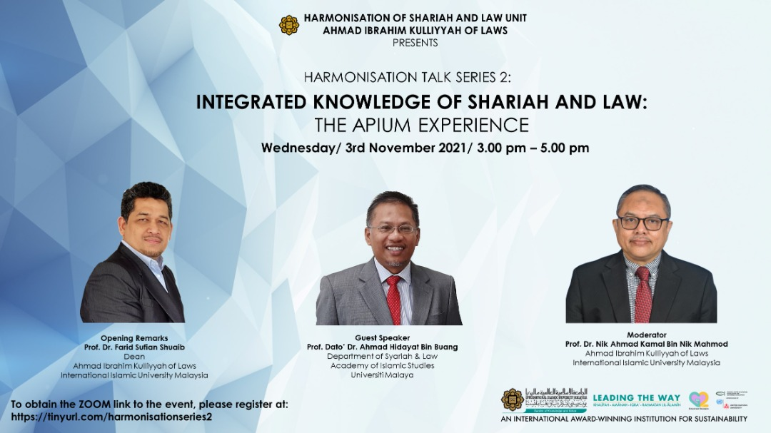 HARMONISATION TALK SERIES 2: INTEGRATED KNOWLEDGE OF SHARIAH AND LAW: THE APIUM EXPERIENCE