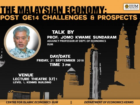 TALK BY PROF. JOMO KWAME SUNDARAM ON THE MALAYSIAN ECONOMY: POST GE14 CHALLENGES AND PROSPECTS