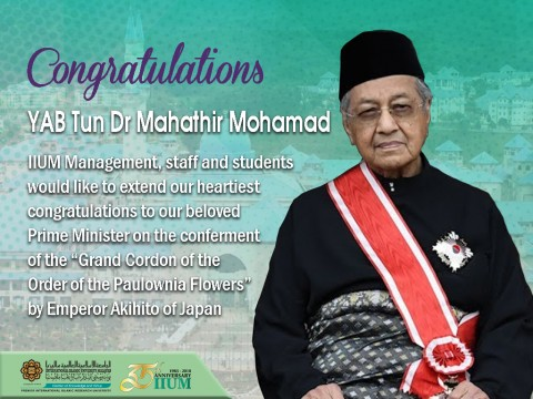 "Congratulations YAB Tun Dr. Mahathir Mohamad on the conferment of the ""Grand Cordon of the Order of the Paulownia Flowers"" by Emperor Akihito of Japan"