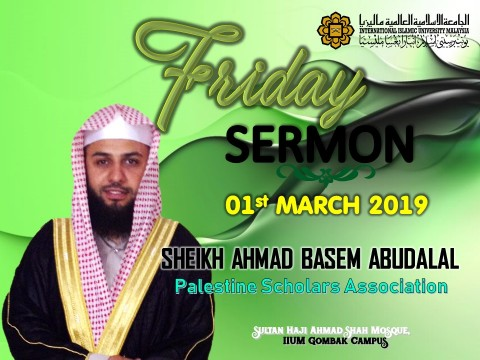 ​KHATIB THIS WEEK – 01st MARCH 2019 (FRIDAY) SULTAN HAJI AHMAD SHAH MOSQUE,  IIUM GOMBAK CAMPUS
