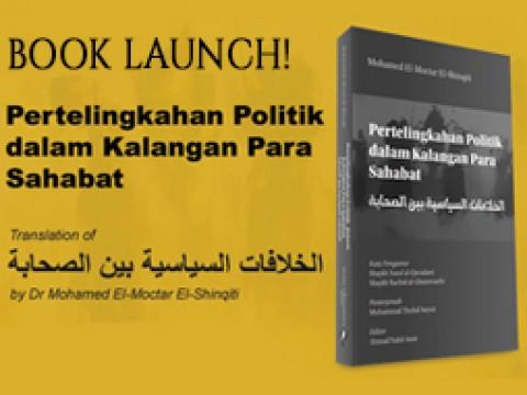 """Event: Book Launch - """"Pertelingkahan Politik dalam Kalangan Para Sahabat"""""""