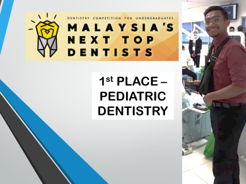 Congrats KOD student for winning 1st Place for Paediatric Dentistry in Dentistry Competition for Undergraduates Malaysia Next Top Dentists