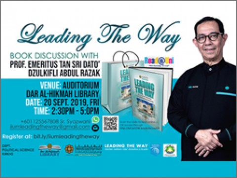 """Leading the way"" Book Discussion with Prof. Emeritus Tan Sri Dato' Dzulkifli Abdul Razak, Rector of IIUM"
