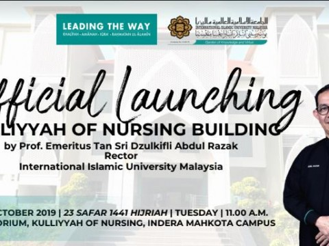 THE OFFICIAL LAUNCHING OF KULLIYYAH OF NURSING NEW BUILDING