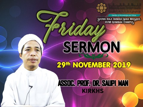 KHATIB THIS WEEK – 29th NOVEMBER 2019 (FRIDAY) SULTAN HAJI AHMAD SHAH MOSQUE, IIUM GOMBAK CAMPUS
