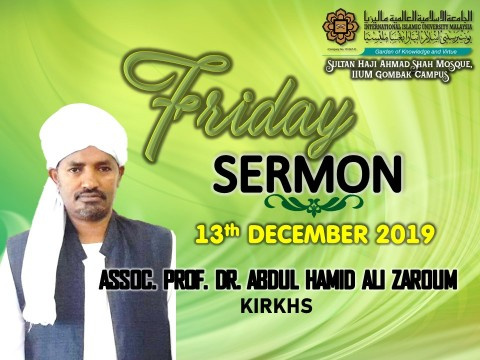 KHATIB THIS WEEK – 13th DECEMBER 2019 (FRIDAY) SULTAN HAJI AHMAD SHAH MOSQUE, IIUM GOMBAK CAMPUS