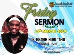 KHATIB THIS WEEK – 15th MARCH 2019 (FRIDAY) SULTAN HAJI AHMAD SHAH MOSQUE,  IIUM GOMBAK CAMPUS