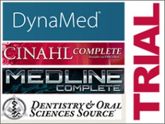 TRIAL: Online Database - DynaMed,  CINAHL Complete, Dentistry & Oral Sciences Source & MEDLINE Complete