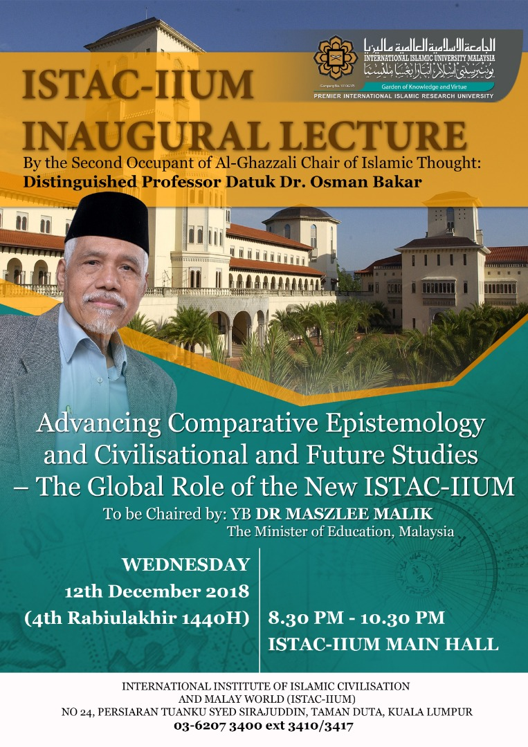ISTAC-IIUM INAUGURAL LECTURE By the Second Occupant of Al-Ghazali Chair of Islamic Thought: Distinguished Professor Datuk Dr. Osman Bakar