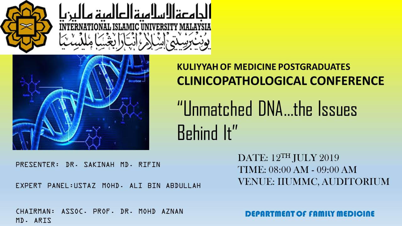 """Unmatched DNA…The Issues Behind It"" - KOM CPC by Dept. of Family Medicine (12th July 2019/Friday) at Auditorium IIUMMC Inbox x"